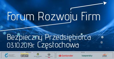 """Forum Rozwoju Firm """"Bezpieczny Przedsiębiorca"""" – 3.10.2019 r."""